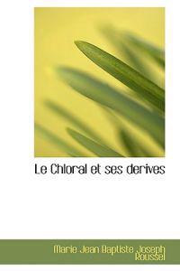 Le Chloral Et Ses Derives