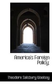America's Foreign Policy;