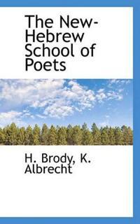 The New-Hebrew School of Poets