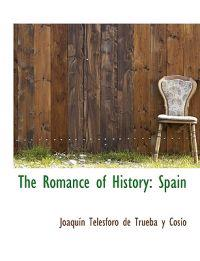 The Romance of History: Spain