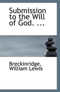 Submission to the Will of God. ...