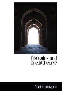 Die Geld- Und Credittheorie