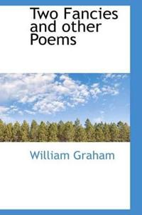 Two Fancies and Other Poems