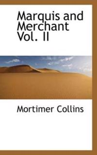 Marquis and Merchant Vol. II