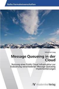 Message Queueing in Der Cloud