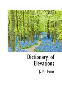 Dictionary of Elevations