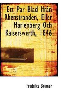 Ett Par Blad Ifran Rhenstranden, Eller Marienberg Och Kaiserswerth, 1846