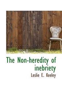The Non-Heredity of Inebriety