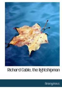 Richard Cable, the Lightshipman