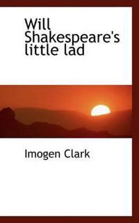 Will Shakespeare's Little Lad