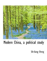 Modern China, a Political Study