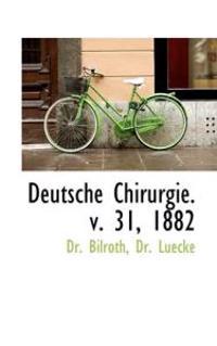 Deutsche Chirurgie. V. 31, 1882