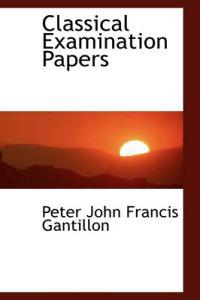 Classical Examination Papers