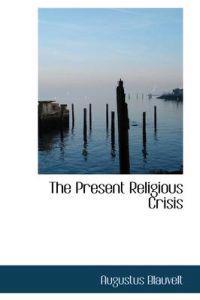 The Present Religious Crisis