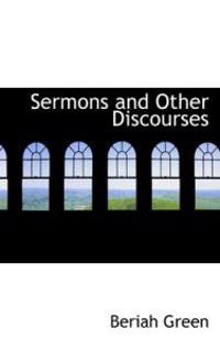 Sermons and Other Discourses