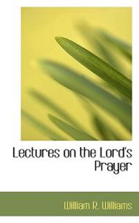 Lectures on the Lord's Prayer