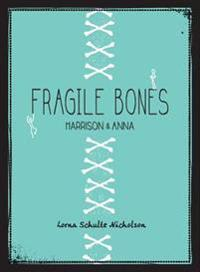 Fragile Bones: Harrison and Anna