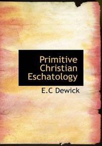 Primitive Christian Eschatology