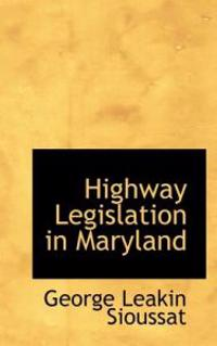 Highway Legislation in Maryland