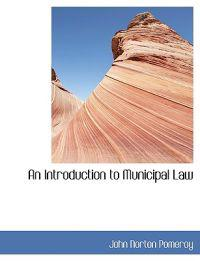An Introduction to Municipal Law