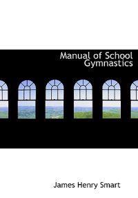 Manual of School Gymnastics