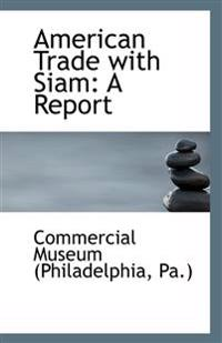 American Trade with Siam: A Report