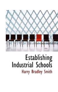 Establishing Industrial Schools