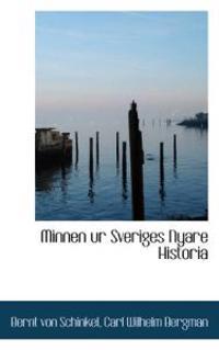 Minnen Ur Sveriges Nyare Historia