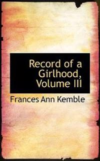Record of a Girlhood, Volume III