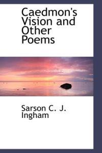 Caedmon's Vision and Other Poems