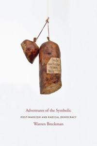 Adventures of the symbolic - post-marxism and radical democracy