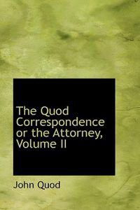 The Quod Correspondence or the Attorney
