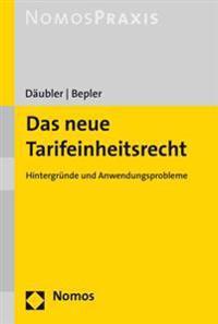 Das Neue Tarifeinheitsrecht: Hintergrunde Und Anwendungsprobleme