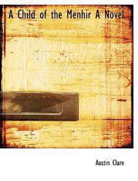 A Child of the Menhir a Novel