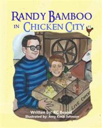 Randy Bamboo: In Chicken City