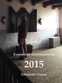 Examen De Entrenamiento 2015
