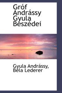 Grof Andrassy Gyula Beszedei