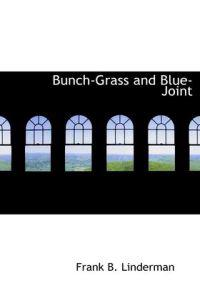 Bunch-Grass and Blue-Joint