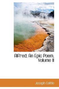 Alfred; An Epic Poem, Volume II