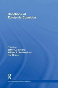 Handbook of Epistemic Cognition