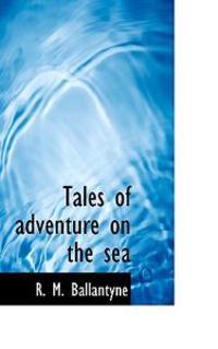 Tales of Adventure on the Sea