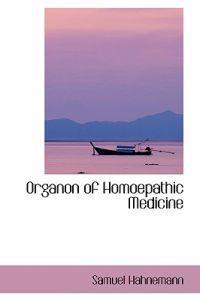 Organon of Homoepathic Medicine