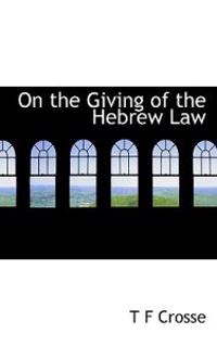 On the Giving of the Hebrew Law