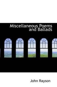 Miscellaneous Poems and Ballads