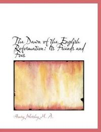 The Dawn of the English Reformation