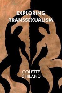 Exploring Transsexualism