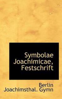 Symbolae Joachimicae, Festschrift