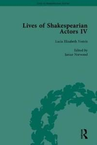 Lives of Shakespearian Actors IV