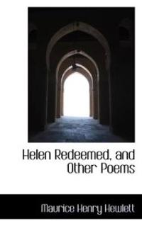Helen Redeemed, and Other Poems