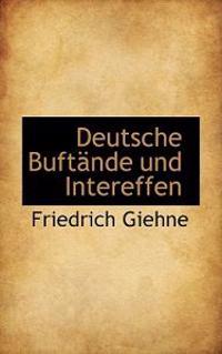 Deutsche Buftande Und Intereffen